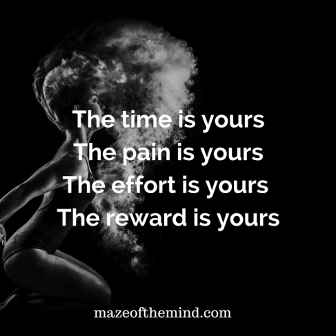 the-time-is-yoursthe-pain-is-yoursthe-effort-is-yours-the-reward-is-yours